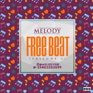 Melody – Free Beat (Episode 1) #FreeBeat