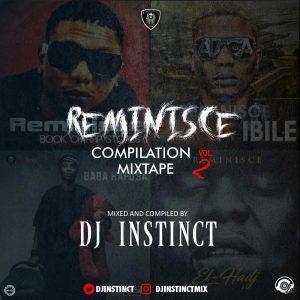Vol-2-300x300 MIXTAPE: Dj Instinct – Reminisce Compilation Mixtape Vol. 2 Music