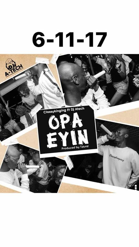 Opa Music: Classykinging ft. DJ A-Tech – Opa Eyin Music