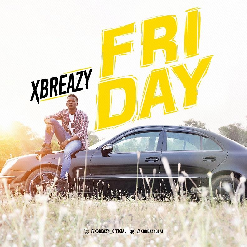 IMG_2849 Music: Xbreazy - Friday (Prod. By Xbreazy) Music