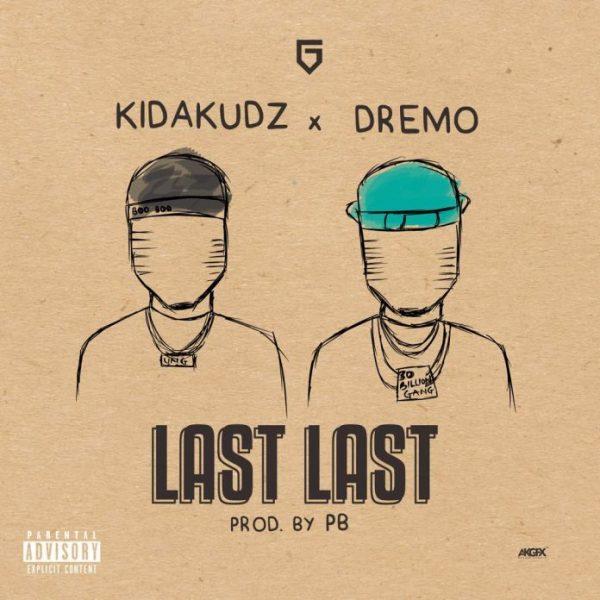 Music: Kida Kudz – Last Last ft. Dremo
