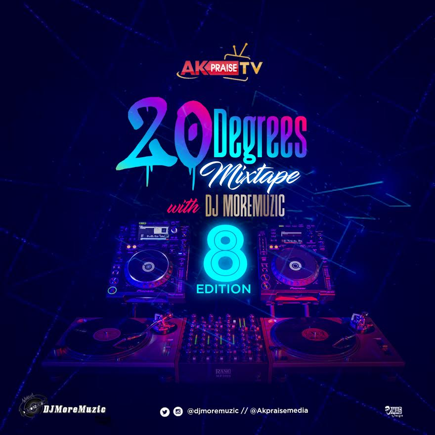 MIXTAPE: DJ Moremuzic – 20 Degrees Mixtape (Vol. 8)