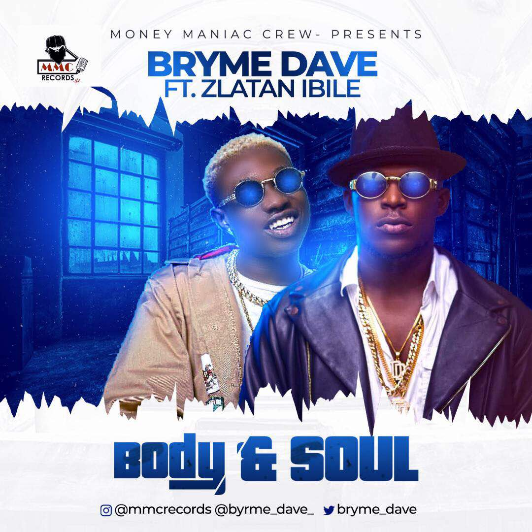 Body-and-Soul-artwork Music: Bryme Dave ft. Zlatan Ibile - Body and Soul Music