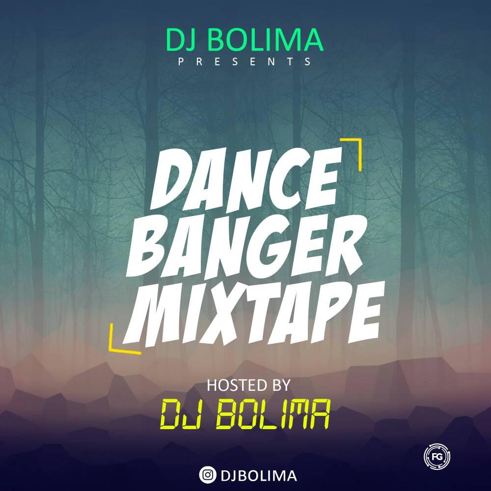 MIXTAPE: Dj Bolima – Dance Banger Mix