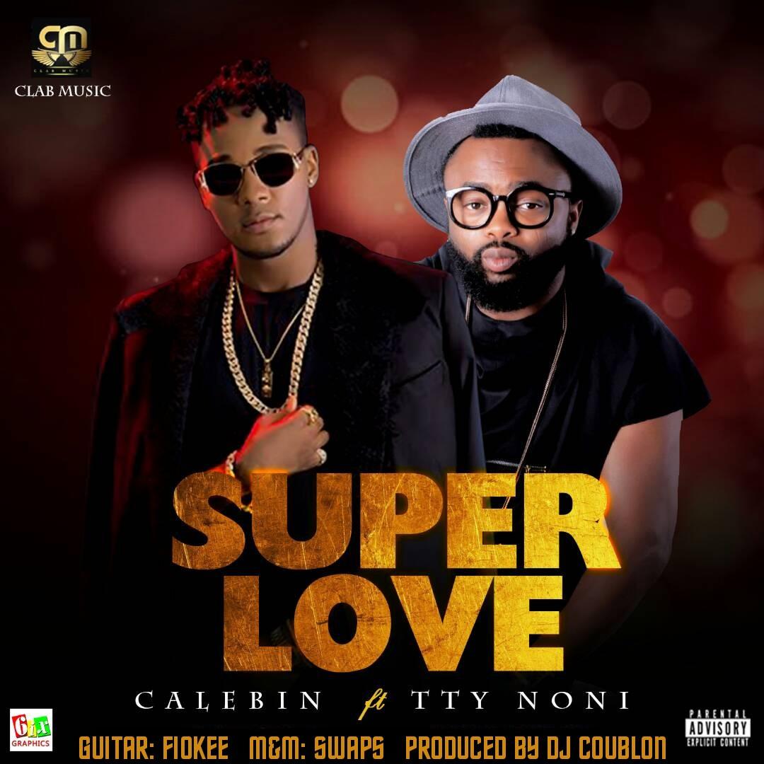 ART-1 Music: Calebin Ft. TTY Noni - Super Love Music