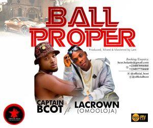 Bcot - Ball Proper Ft. Lacrown