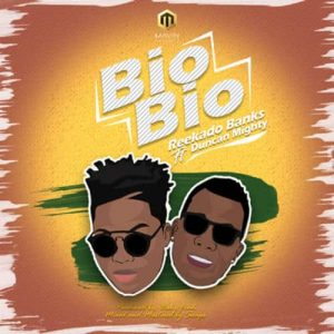 Reekado Banks – Bio Bio ft. Duncan Mighty