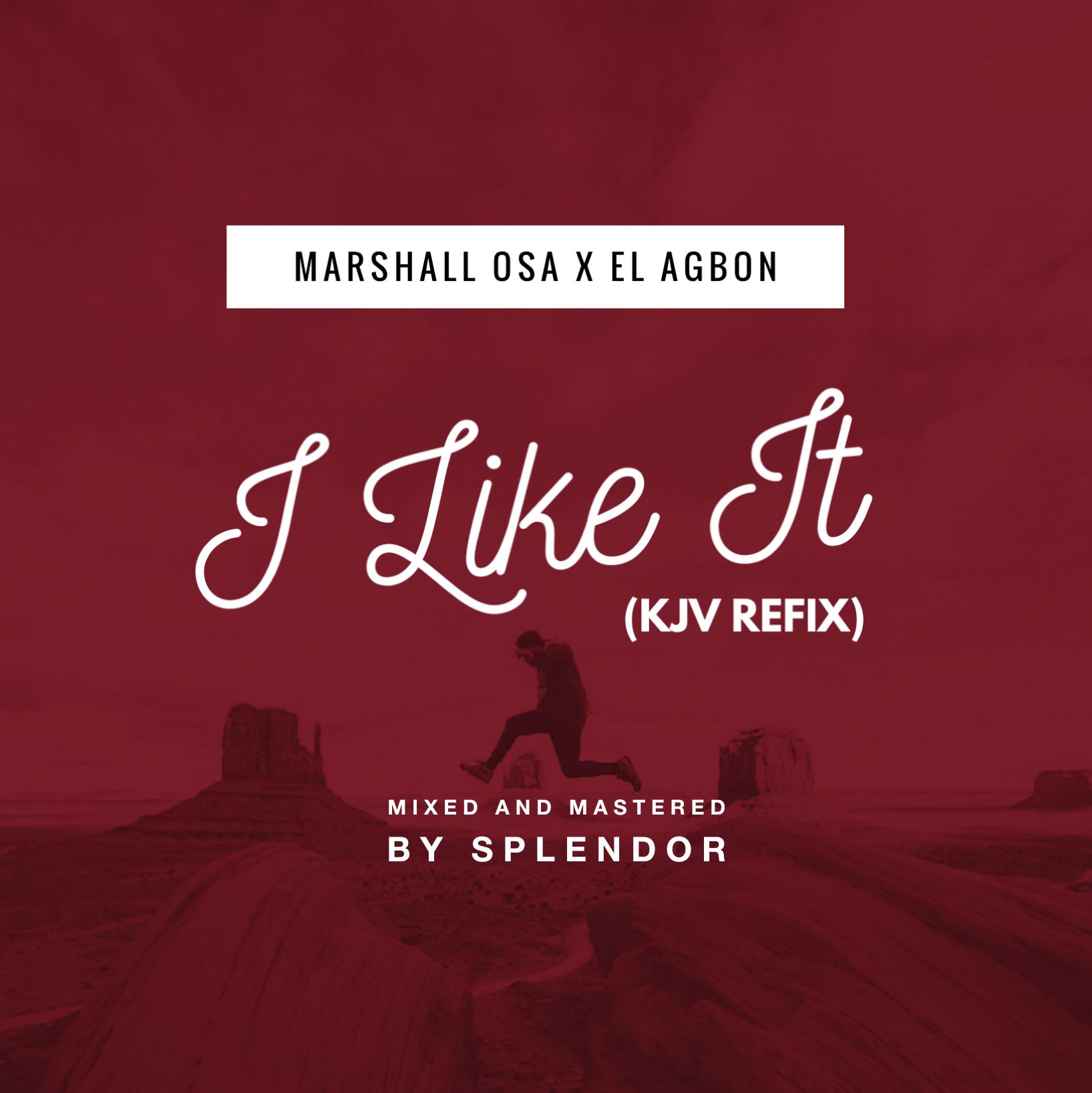 Marshall Osa - I Like It (KJV) ft. EL Agbon
