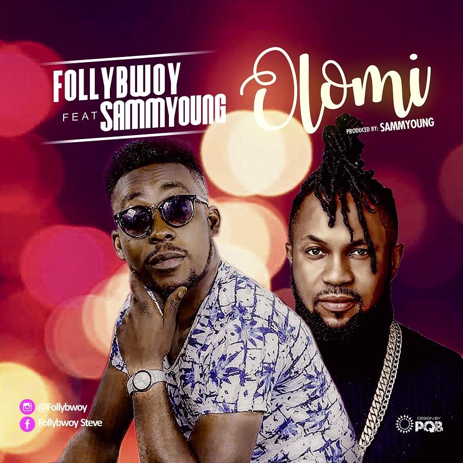Follybwoy ft. Sammyoung - Olomi