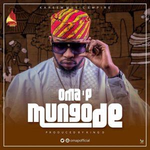 Oma P - Mungode (Prod. King D)