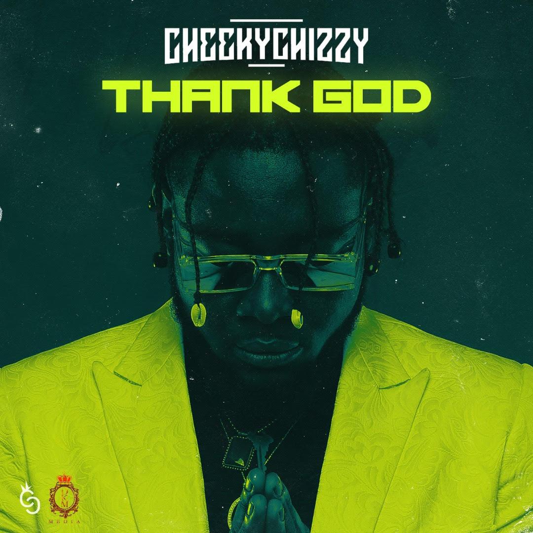 Cheekychizzy - Thank God