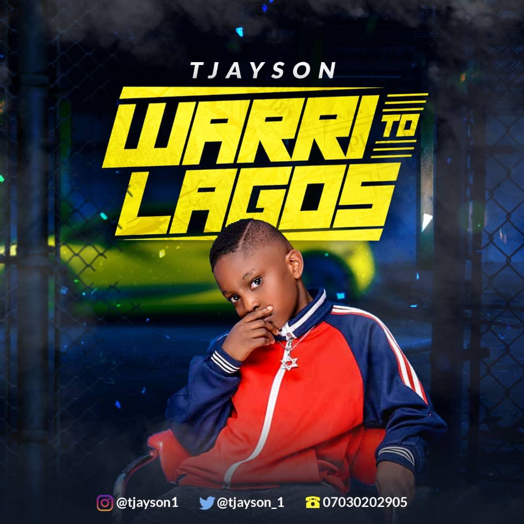Tjayson – Warri to Lagos [Prod. by Kuebounce]