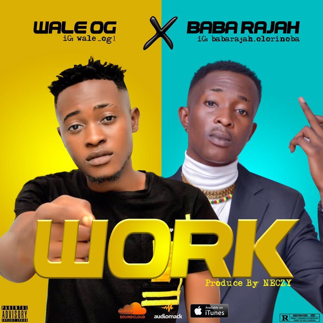 Wale OG ft BabaRajah - Work