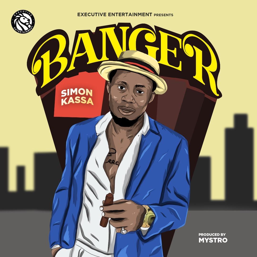 Simon Kassa - Banger (Prod. By Mystro)