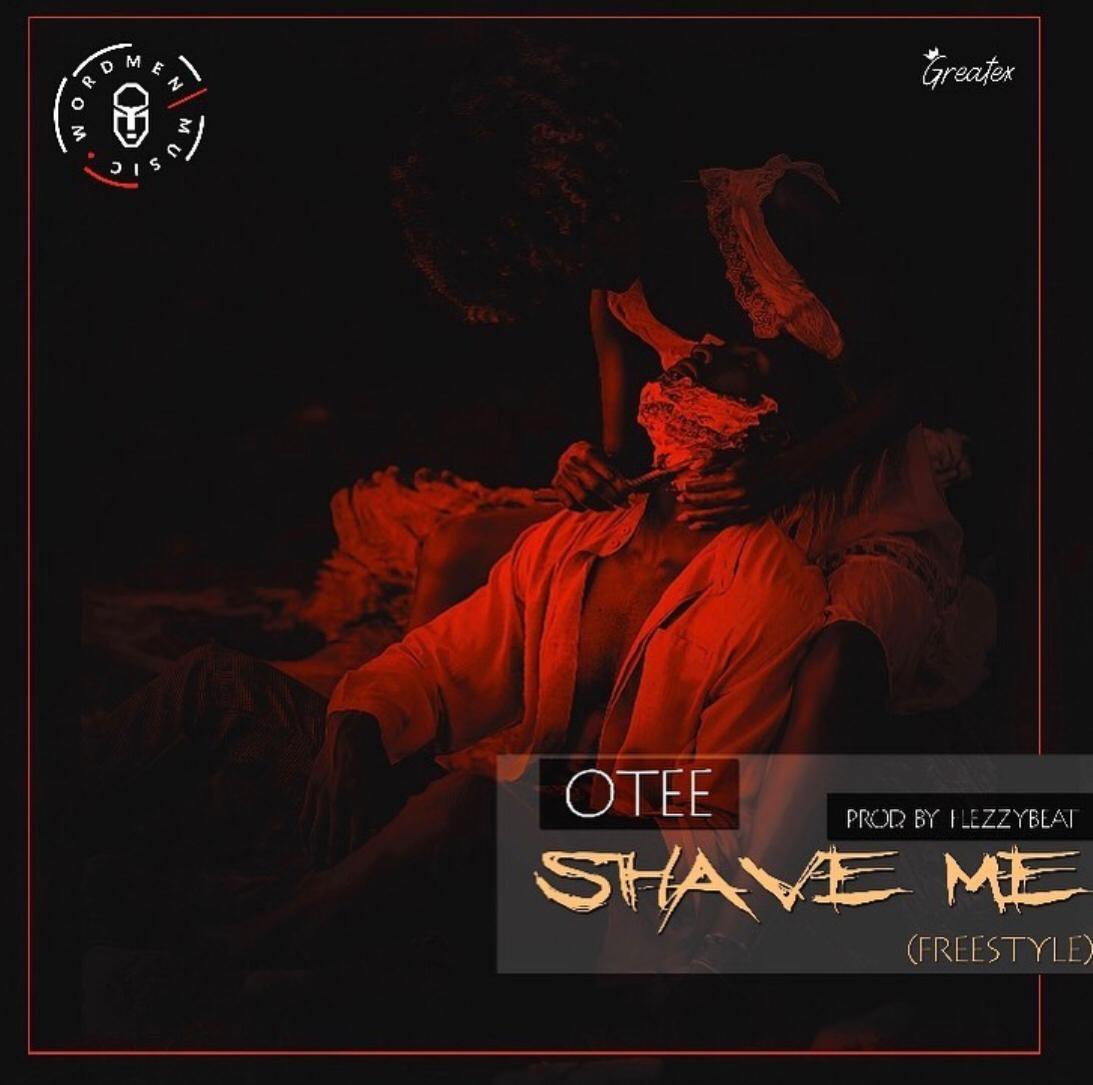 Otee - Shave Me (Prod FlezzyBeat)