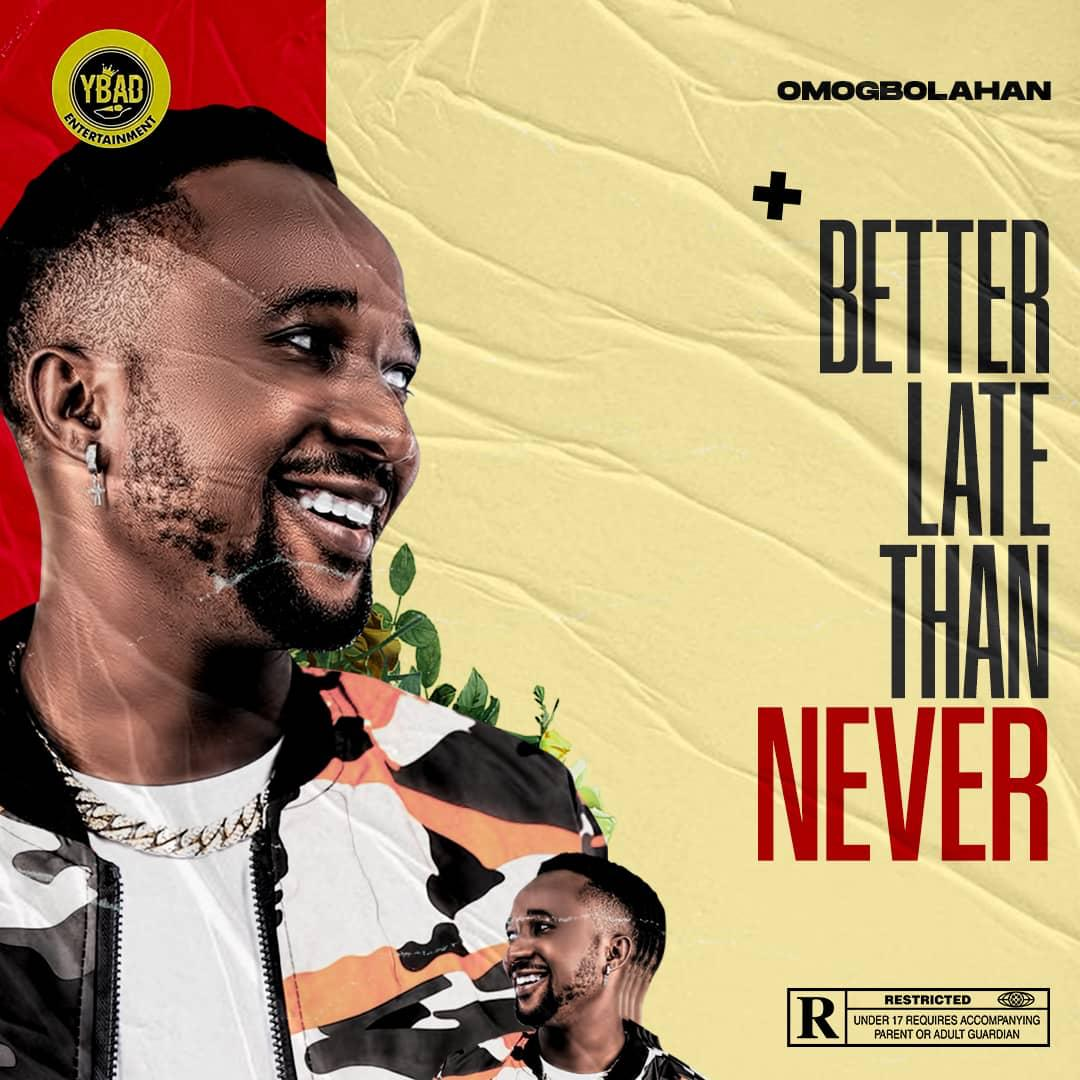 Omogbolahan - Better Late Than Never (EP)