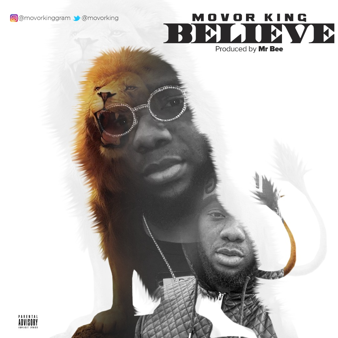 Movor King - Believe (Produced by Mr Bee)