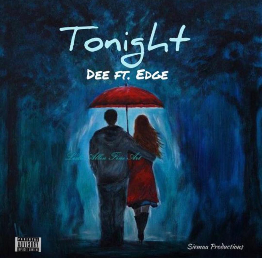 Dee Ft. Edge – Tonight